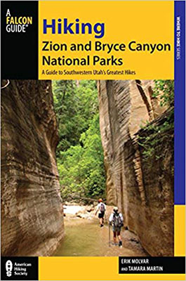 Hiking Zion and Bryce Canyon National Parks: A Guide To Southwestern Utah's Greatest Hikes