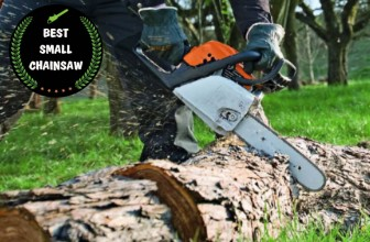 Best Small Chainsaw for Home Use